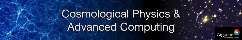 Cosmological Physics & Advanced Computing
